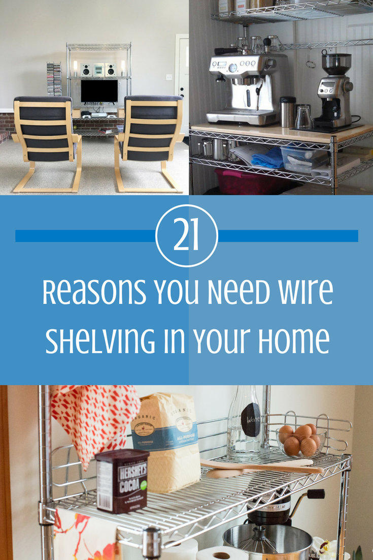 21 Reasons You Need Wire Shelving in Your Home – Omega Products Blog